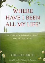 Author of Where Have I Been All My Life?