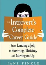 Author of The Introvert's Complete Career Guide: From Landing a Job to Surviving, Thriving, and Moving On Up (Career Press)